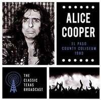 Alice Cooper - El Paso County Coliseum 1980 NEW CD