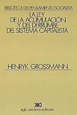 La Ley de la Acumulacion y del Derrumbe del Sistema Capitalista by Henryk...