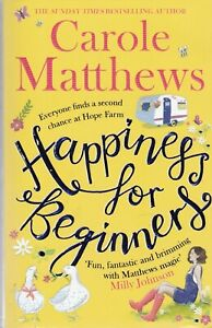 HAPPINESS FOR BEGINNERS by CAROLE MATTHEWS (PAPERBACK) BOOK 9780751572124