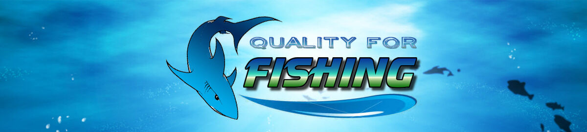 QUALITY FOR FISHING