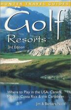 Golf Resorts: Where to Play in the USA, Canada, Mexico, Costa Rica & the Caribbe