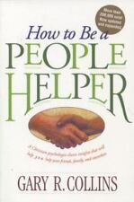 How to Be a People Helper by Gary R. Collins (1995, Paperback)
