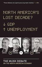 NEW North America's Lost Decade?: The Munk Debate on the North American Economy