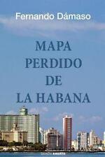 Mapa Perdido de la Habana by Fernando Damaso (2015, Paperback)