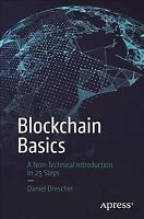Blockchain Basics : A Non-technical Introduction in 25 Steps, Paperback by Dr...