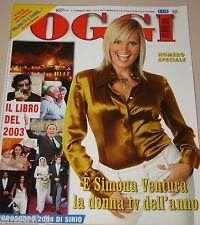 OGGI=2004/2=SIMONA VENTURA=LIBRO DELL'ANNO 2003 FATTI AVVENIMENTI FOTOGRAFIE=