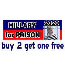 Hillary for Prison 2020 Bumper Sticker - Anti Hillary - Political - GoGoStickers