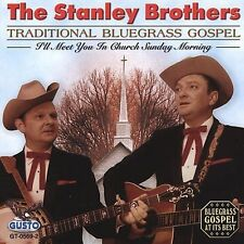 Traditional Bluegrass Gospel by The Stanley Brothers (CD, Apr-2004, Good Time...