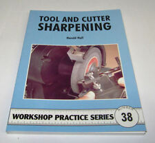 TOOL AND CUTTER SHARPENING -  WORKSHOP PRACTICE SERIES BOOK 38