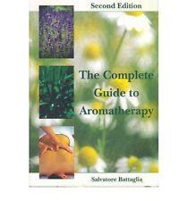 The complete guide to Aromatherapy 2E by Battaglia, S