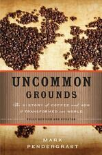 Uncommon Grounds : The History of Coffee and How It Transformed Our World by...