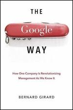 The Google Way: How One Company is Revolutionizing Management As We Know It - Ac