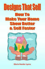 NEW Designs That Sell: How To Make Your Home Show Better & Sell Faster
