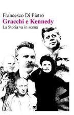Gracchi e Kennedy la Storia Va in Scena by Francesco Di Pietro (2014, Paperback)