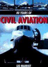 80 Years of Civil Aviation by Leo Marriot