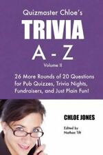Quizmaster Chloe's Trivia A-Z Volume II: 26 More Rounds of Questions for Pub Qui