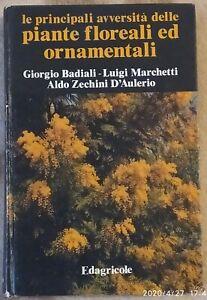 Le principali avversità delle piante floreali ornamentali. ed. Edagricole, 1993