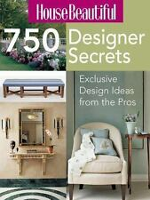 House Beautiful 750 Designer Secrets: Exclusive Design Ideas from the Pros Ster