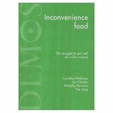 Inconvenience Food: The Struggle to Eat Well on a Low Income by Hitchman, Carol