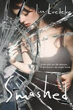 Smashed by Lisa Luedeke 2013, New Paperback. (A8)