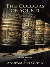 The Colours of Sound by Anupam Sen Gupta (2015, Hardcover)