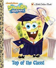 Top of the Class! (SpongeBob SquarePants) (Little Golden Book) by James Killeen