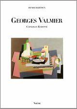 CATALOGUE RAISONNÉ DE L'ŒUVRE DE GEORGES VALMIER