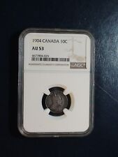 1904 Canada Ten Cents NGC AU53 BETTER DATE SILVER 10C Coin PRICED TO SELL!