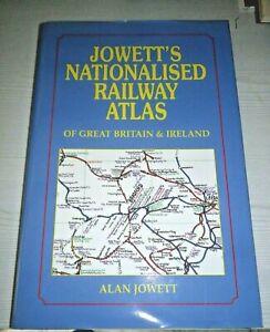 Jowett's Nationalised Railway Atlas by Jowett, Alan Hardback Book