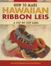 How to Make Hawaiian Ribbon Lei: A Step-by-Step Guide by Jim Widess, Coreen Mik