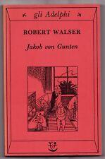 JAKOB VON GUNTEN UN DIARIO ROBERT WALSER I EDIZIONE GLI ADELPHI 1992 N 32