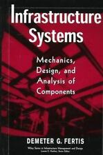 Infrastructure Systems: Mechanics, Design, and Analysis of Components (The Wiley