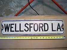 STREET SIGN OLD ANTIQUE WELLSFORD LA COLLECTIBLE RUSTIC ROADWAY MARKER