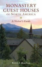 Monastery Guest Houses of North America: A Visitor's Guide Fifth Edition