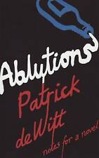 Ablutions BRAND NEW BOOK by Patrick deWitt (Paperback, 2009)