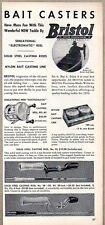 1950 Print Ad Bristol Baitcast Fishing Reels & Steel Casting Rods Bristol,CT
