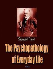 The Psychopathology Of Everyday Life: By Sigmund Freud