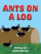 Ants on a Log by Saida Ahmad (2013, Paperback)