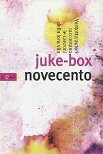 Juke-box Novecento. Ventotto autori raccontano le canzoni della loro vita-Nuovo!
