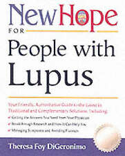 New Hope for People with Lupus: Your Friendly, Authoritive Guide to the Latest i