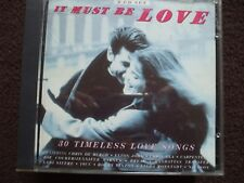 """VA - It Must Be Love Double CD.""""30 Timeless Love Songs"""" Both Discs Are In VGC."""