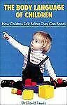 The Body Language of Children: How Children Talk Before They Can Speak