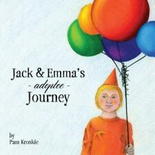 Jack and Emma's Adoptee Journey by Pam Kroskie (2014, Paperback)