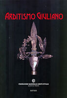 ARDITISMO GIULIANO - Fed. Naz. ARDITI d'ITALIA - Grande Guerra WW1 D'Annunzio