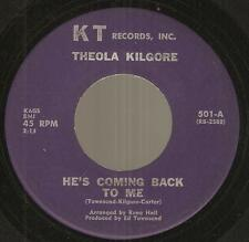 THEOLA KILGORE He's Coming Back To Me/I'll Keep Trying 45 girl soul Ed Townsend