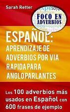 Espanol: Aprendizaje de Adverbios Por Via Rapida para Anglo Parlantes : Los...