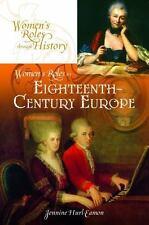 Women&aposs Roles Through History: Women's Roles in Eighteenth-Century Europe...