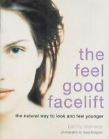 (Very Good)-The Feel- Good Facelift: The Natural Way to look and feel Younger (P