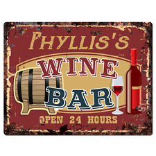 PWWB0093 PHYLLIS'S WINE BAR OPEN 24Hr Rustic Tin Chic Sign Home Decor Gift
