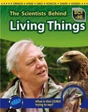 Snedden, Robert, The Scientists Behind Living Things (Sci-Hi), Very Good Book